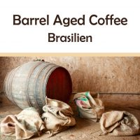 "Barrel Aged Coffee ""Brasilien"""